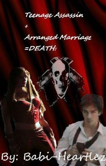 Teenage Assassin + Arranged Marriage=DEATH!