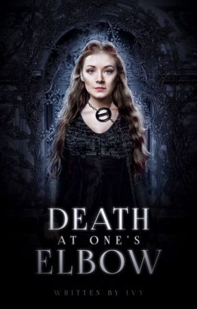 DEATH AT ONE'S ELBOW 。 GAME OF THRONES by overture-