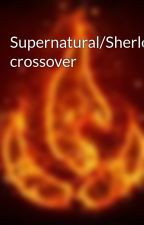 Supernatural/Sherlock crossover by honestknife