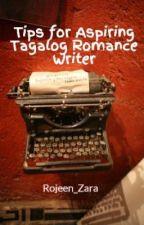 Tips for Aspiring Tagalog Romance Writer by Rojeen_Zara
