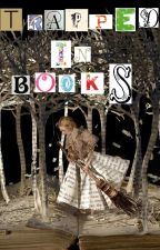 Trapped in Books (completed) by Kureha_Rowe