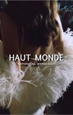 HAUT MONDE by holywatercentral