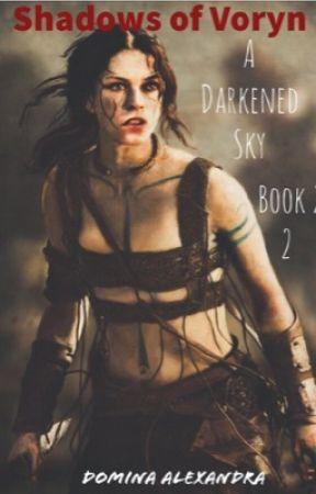 Shadows of Voryn: A Darkened Sky Book 2 by DominaAlexandra