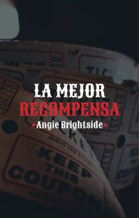 La mejor recompensa by AngieBrightside