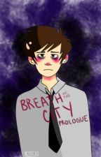 The Breath of the City Prologue (Dan and Phil AU) by _night_li_