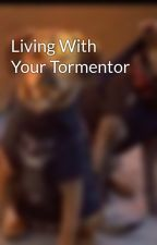 Living With Your Tormentor by solusacvix