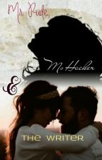 Mr. Rude, Ms Hacker and The Writer- A Shivika Love Story by ShivikaIsLove