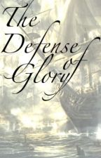 The Defense of Glory by 18gooda