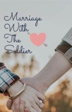 Marriage With The Soldier (Jacob Seed X Female Character) by Funda_Carlton4eva