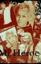 Mi Heroe || Niall Horan by Antoh-CrazyMofos
