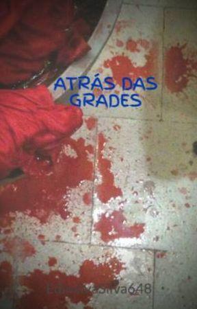 ATRÁS DAS GRADES by EdinalvaSilva648