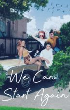 We Can Start Again by MaggiesBxtch