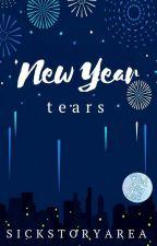 NEW YEAR TEARS by SickStoryArea