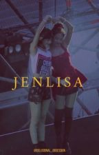 JENLISA by delusional_obsession