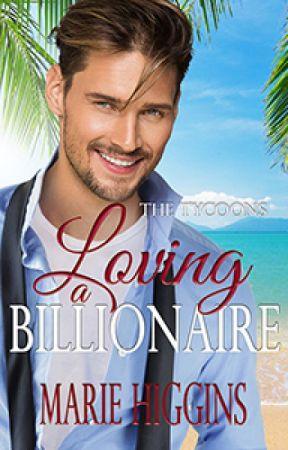 Loving a Billionaire by MarieHiggins