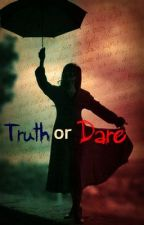 Truth Or Dare by syfsdrctnxx