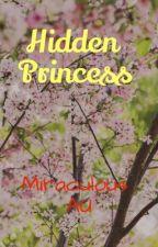 Hidden princess by Fandoms4eternity