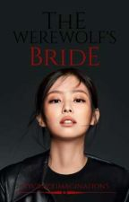 The Werewolf's Bride (On-Going)  by MycrazyimaginationS