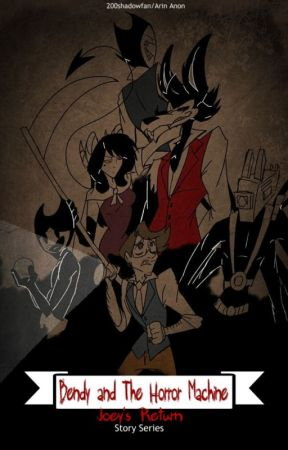 Bendy and the Horror Machine~ Joey's Return (Horror AU Story) by 200shadowfan