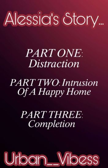 Distraction & Intrustion Of A Happy Home