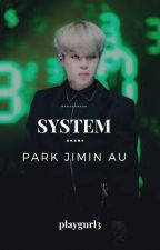 System || Park jimin FF by playgurl3