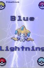 Blue Lightning {Pokemon} [Pokemon Watty Awards] by PikaChick