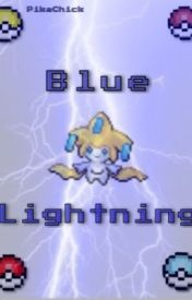 Blue Lightning {Pokemon} [Pokemon Watty Awards] by PikaChick