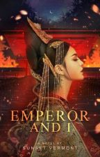 EMPEROR AND I by Sunset_vermont