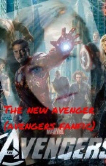 the new avenger- avengers fanfic - dragongirl2020 - Wattpad