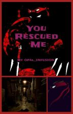 You Rescued Me by opal_infusion