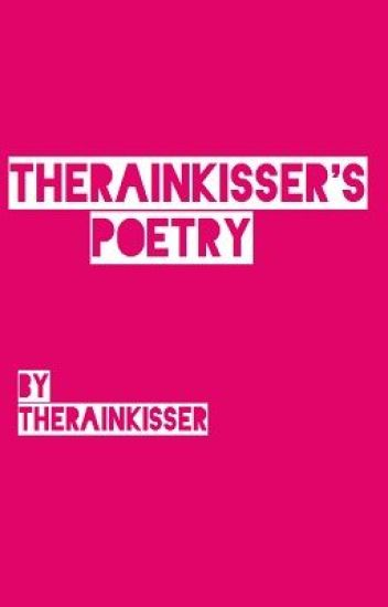 TheRainKissers Poetry