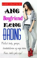 Ang Boyfriend Kong Bading [COMPLETE] by AKOSICRAZYGIRL
