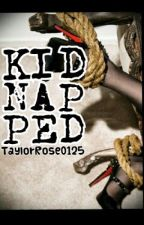 Kidnapped (On hold) by Queeen_Rose