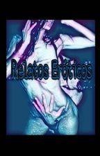 Relatos Eróticos by IsabellaMaritza