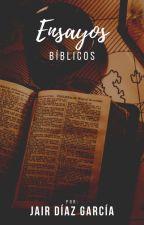 Ensayos bíblicos. by jairdg97