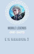 Mobile Legends One-Shots (x Reader) by animegirldotpng