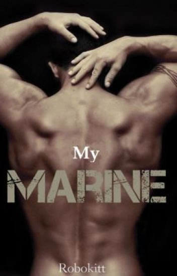 My Marine [BoyxBoy] (On Hold)