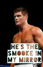 He's The Smoke In My Mirror (Cody Rhodes) by JoJoTraylor