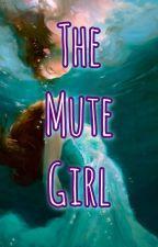 The Mute Girl by WriterGirl_Lyla