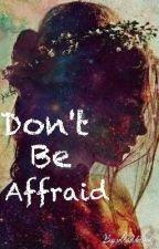 Don't be affraid by ulfaadelina