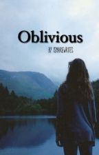 Oblivious ( Nash Grier ) by ismariewrites