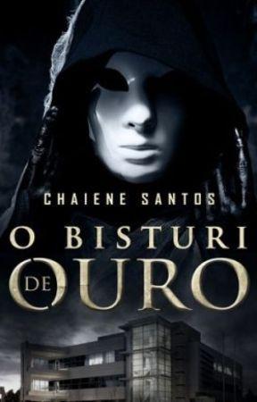 O Bisturi de Ouro by ChaieneS