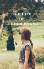 The Life Of Lennox Evans by l0vingthosebooks