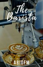 THE BARISTA by AbidFM