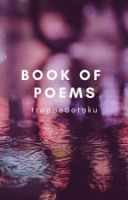 Book of Poems by trappedotaku