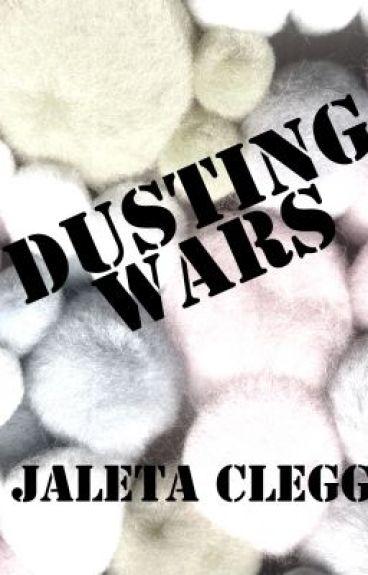 Dusting Wars by JaletaClegg