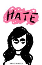 ¿Hate?  by AncaLove2001