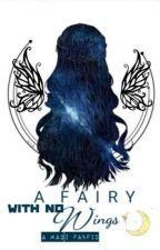 A Fairy With No Wings [Magi Fanfic] by rotten_mango