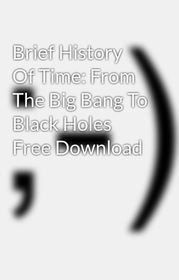 Brief History Of Time: From The Big Bang To Black Holes Free Download
