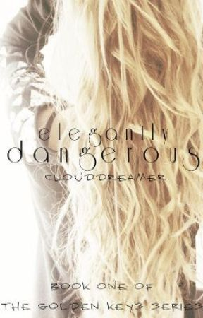 Elegantly Dangerous by CloudDreamer